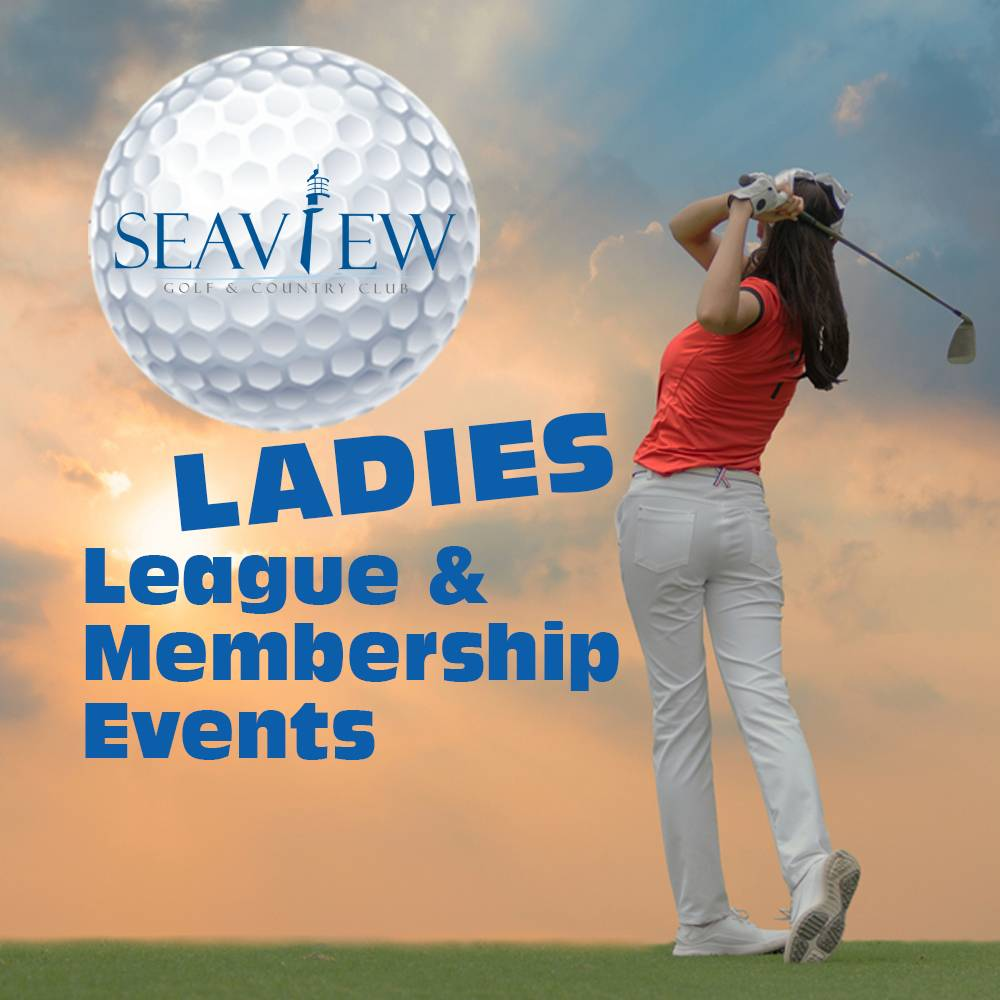 Seaview Ladies League & Membership Events
